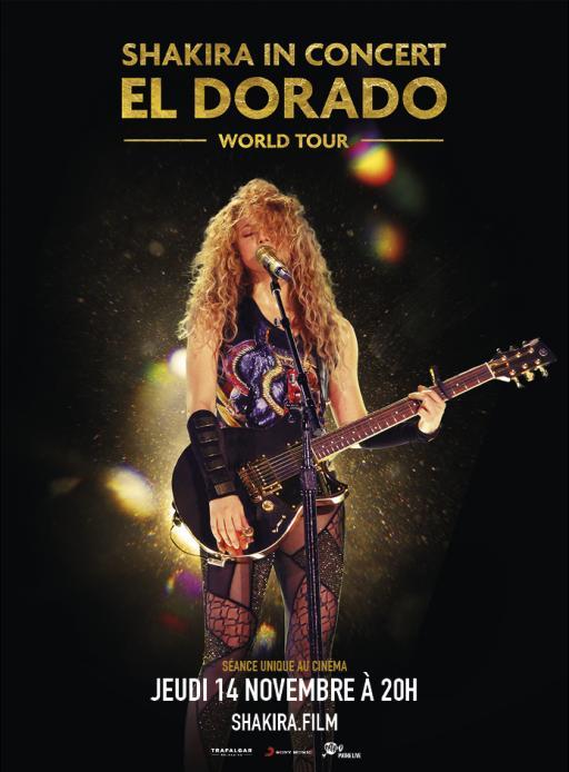 Affiche du film Shakira In Concert : El Dorado World Tour - actuellement en salle au cinéma Agora